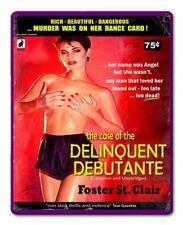 Delinquent Debutante Pin Up Metal Sign