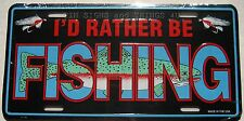 I'd Rather Be Fishing funny novelty metal License Plate fisherman gift car tag