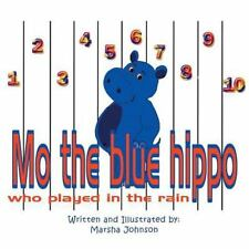 Mo the Blue Hippo Who Played in the Rain (Paperback or Softback)