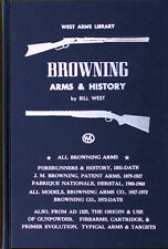 BROWNING ARMS & HISTORY by BILL WEST West Arms Library