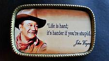 "JOHN WAYNE Epoxy Photo Belt Buckle - ""Life is hard: it's harder if you're stupid"