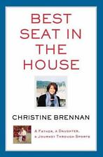 Best Seat in the House: A Father, Daughter, Journey Through Sports by Brennan