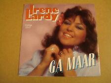 45T SINGLE TELSTAR 3947 / IRENE LARDY - 'T IS GOED VOOR DE MORAAL / GA MAAR