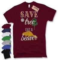 """ Save a Tree Eat a Beaver "" T-Shirt - Cult Retro Vintage Fun S M L XL XXL"