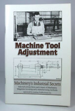 MACHINE TOOL ADJUSTMENT Machinery's Industrial Secrets; Illustrated Booklet