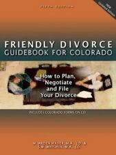 Friendly Divorce Guidebook for Colorado: How to Plan, Negotiate, and File Your D
