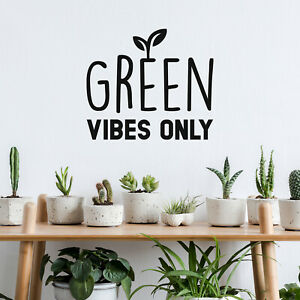 Green Vibes Only