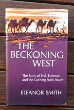 Beckoning West - Canning Stock Route & Rabbit Proof Fence 1980 hardback