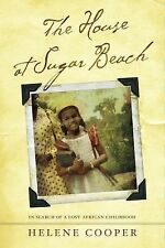 The House at Sugar Beach : In Search of a Lost African Childhood by Helene Coope