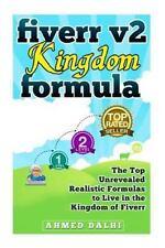 Fiverr V2 Kingdom Formula : The Top Unrevealed Realistic Formulas to Live in...