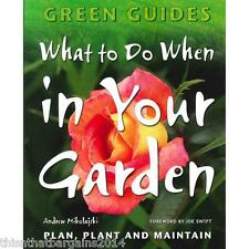 What to Do When in Your Garden: Plan, Plant and Maintain rrp £9.99