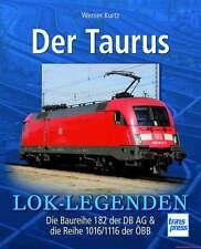 Fachbuch Der Taurus, Lok-Legenden, Baureihe 182 der DB AG und 1016/1116 der ÖBB