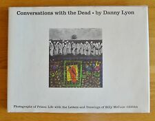 DANNY LYON - CONVERSATIONS WITH THE DEAD - HARDCOVER w/DJ 1ST EDITION/2nd print