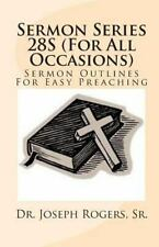 Sermon Series 28S (for All Occasions) : Sermon Outlines for Easy Preaching by...