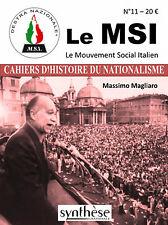 LE MSI, LE MOUVEMENT SOCIAL ITALIEN/CAHIERS D'HISTOIRE DU NATIONALISME N°11