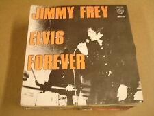 45T SINGLE / JIMMY FREY - ELVIS FOREVER