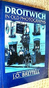 DROITWICH IN OLD PHOTOGRAPHS / J O Brettell (1987)