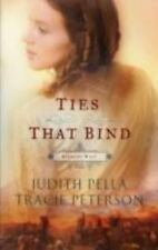 Ties That Bind by Judith Pella; Tracie Peterson
