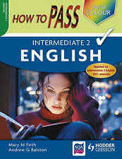 How to Pass Intermediate 2 English (How To Pass - Intermediate Level), Firth, Ma