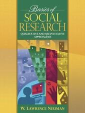 Basics of Social Research: Quantitative and Qualitative Approaches by Neuman, W