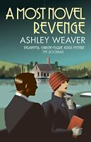 A Most Novel Revenge (The Amory Ames Mysteries) By Ashley Weaver