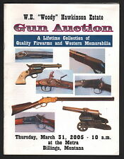 "W.E. ""Woody"" Hawkinson Estate Gun Auction Catalog - March 2005"