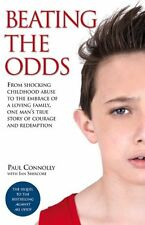 Beating the Odds: From Shocking Childhood Abuse to the Embrace of a Loving Famil