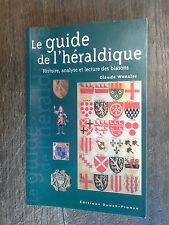 le guide de l'héraldique histoire analyse et lecture des blasons / C. Wenzler