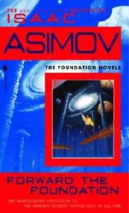 Forward the Foundation - Mass Market Paperback By Asimov, Isaac - GOOD