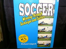Soccer: Winning Through Technique and Tactics - Richard Alagich - SC