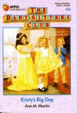 The Baby-Sitters Club Ser.: Kristy's Big Day by Ann M. Martin (Trade Paper)