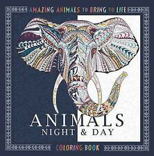 The Night and Day Coloring Book : Dazzling Animals to Color in and Bring to Lif…