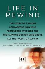 Life in Rewind: The Story of a Young Courageous Man Who Persevered Over OCD and