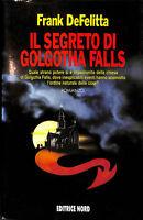 Il segreto di Golgotha Falls di Frank DeFelitta - Le Ombre - NORD
