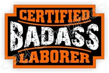 Bad Ass LABORER Hard Hat Sticker Decal Label Motorcycle Helmet Construction