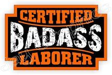 Bad Ass LABORER Hard Hat Sticker Decal Label Motorcycle Helmet Construction