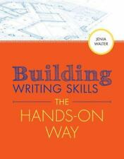 BUILDING WRITING SKILLS THE HANDS-ON WAY - WALTER, JENIA - NEW PAPERBACK BOOK
