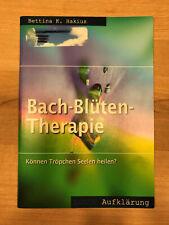 Bach - Blüten - Therapie ( Können Tröpfchen Seelen heilen?)