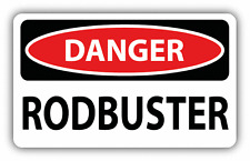 "Danger Rodbuster Sign Warning Car Bumper Sticker Decal 6"" x 4"""