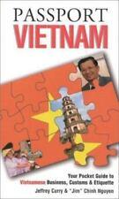 Passport Vietnam: Your Pocket Guide to Vietnamese Business, Customs & Etiquette
