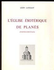 L EGLISE ESOTERIQUE DE PLANES (PYRENEES-ORIENTALES) LEON LANGLET. TEMPIERSLÉON L