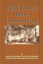 Light Frame House Construction: Technical Information for the Use of Apprentice