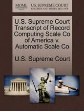 U.S. Supreme Court Transcript Of Record Computing Scale Co Of America V. Auto...