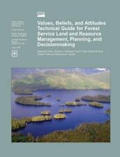 VALUES, BELIEFS, AND ATTITUDES TECHNICAL GUIDE FOR FOREST SERVICE LAND AND RESOU
