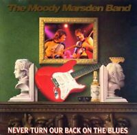 THE MOODY MARSDEN BAND Never Turn Our Back On The Blues 2017 CD album NEW/SEALED