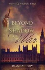 Beyond the Shadow of War by Diane Moody (2016, Paperback)