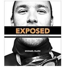 Voices That Matter: Exposed : Inside the Life and Images of a Pro...