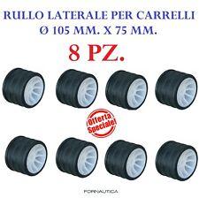 8 RULLI LATERALI RICAMBIO CARRELLO BARCA GOMMONE Ø 105 MM - RULLO LATERALE