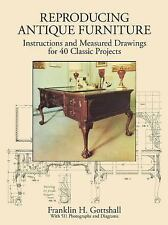 Reproducing Antique Furniture: Instructions and Measured Drawings for 40 Classic