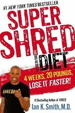 Super Shred the Big Results Diet : 4 Weeks, 20 Pounds, Lose It Faster! by Ian K…